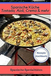 100 Spanische Gerichte Tortilla Tapas Und Paella Regionale Spezialitaten Typische Gewurze Und Traditionelle Desserts Amazon De Hayit Ertay Kammerling Ute Liesenfeld Ute Bucher