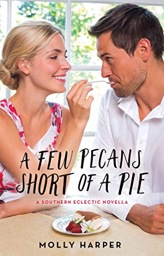 A Few Pecans Short of a Pie (Southern Eclectic Book 5) (English Edition)