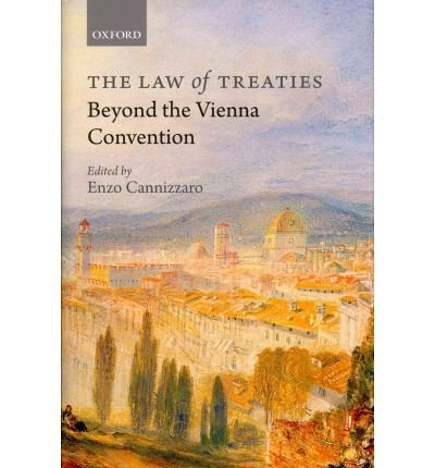 [(The Law of Treaties Beyond the Vienna Convention )] [Author: Enzo Cannizzaro] [Apr-2011]