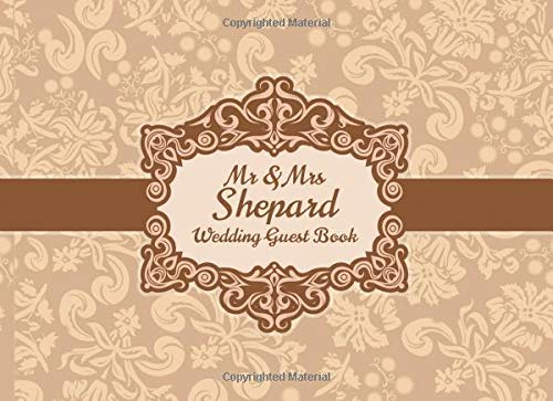 Mr & Mrs Shepard Wedding Guest Book: Blank Lined 100 Pages - Shepard Stand