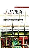 Gefangen im Stasiknast: Tagebuch einer politischen Gefangenen im Frauenzuchthaus Hoheneck