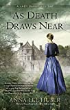 Front cover for the book As Death Draws Near by Anna Lee Huber