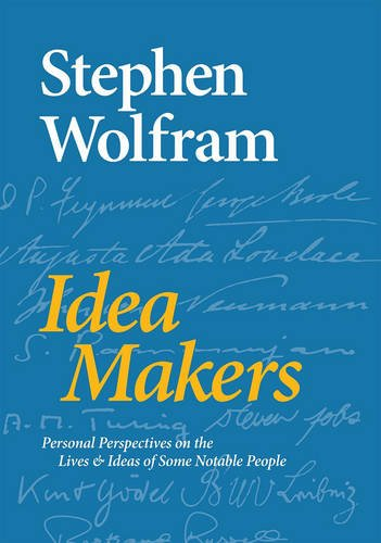 Idea Makers: Personal Perspectives on the Lives & Ideas of Some Notable People por Stephen Wolfram