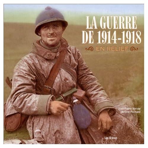 La guerre de 1914-1918 en relief : L'album de la Grande Guerre