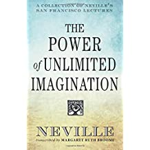 Power of Unlimited Imagination: A Collection of Neville's Most Dynamic Lectures