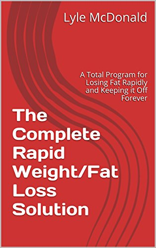 The Complete Rapid Weight Fat Loss Solution A Total Program For
