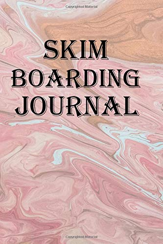 Skim Boarding Journal: Keep track of our Skimboarding adventures por Lawrence Westfall