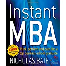 Instant MBA: Think, perform and earn like a top business-school graduate (52 Brilliant Ideas) by Nicholas Bate (2008-08-31)