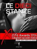 Scarica Libro Le Dieci Stanze Oxe Awards 2016 I migliori racconti erotici Damster Eroxe dove l eros si fa parola (PDF,EPUB,MOBI) Online Italiano Gratis
