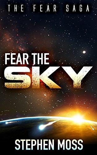Fear the Sky (The Fear Saga Book 1) by Stephen Moss