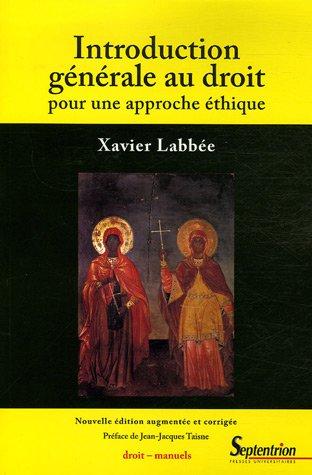 Introduction générale au droit : Pour une approche éthique par Xavier Labbée