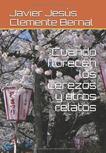 Cuando florecen los cerezos y otros relatos