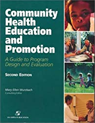 Community Health Education and Promotion: A Guide to Program Design and Evaluation