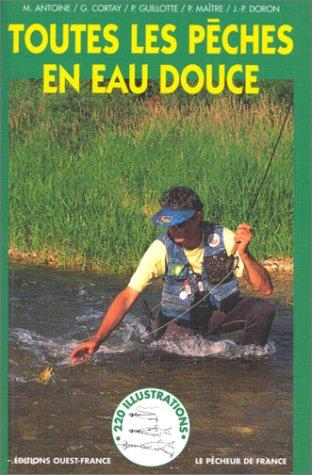 Toutes les pêches en eau douce. 220 illustrations