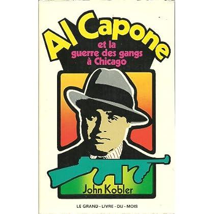 Al Capone et la guerre des gangs à Chicago.