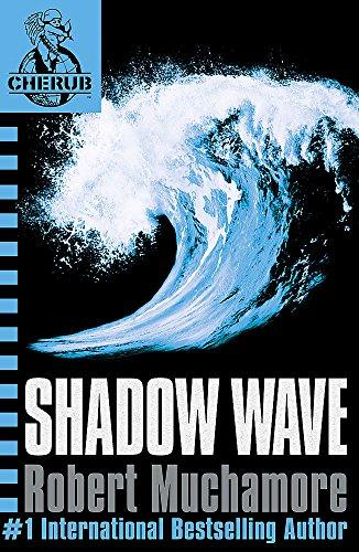 Shadow Wave: Book 12 (CHERUB) por Robert Muchamore