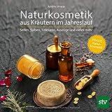 Naturkosmetik aus Kräutern im Jahreslauf: Seifen, Salben, Tinkturen, Auszüge und vieles mehr; PRAXISBUCH Naturkosmetik - Justine Strupp