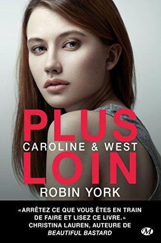 Caroline & West, Tome 1: Plus loin par Robin York