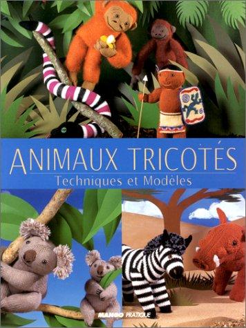 Animaux tricotés. Techniques et modèles par Kath Dalmeny