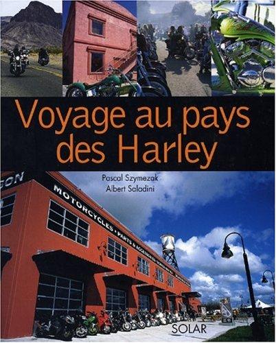 Voyage au pays des Harley par Pascal Szymezak, Albert Saladini