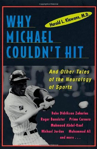 Why Michael Couldn't Hit: And Other Tales of the Neurology of Sports by Harold L. Klawans (1996-12-13)