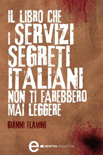 Il libro che i servizi segreti italiani non ti farebbero for Libri saggistica