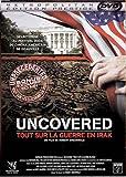 Uncovered : Tout sur la guerre en Irak [Édition Prestige]