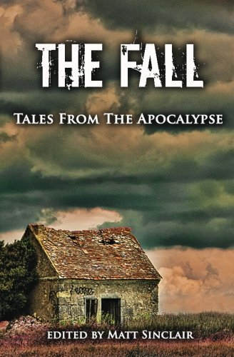 The Fall: Tales from the Apocalypse by Mr. Matt Sinclair Ms. R.C. Lewis(2012-11-01)