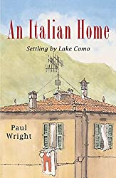 An Italian Home: Settling by Lake Como by Paul Wright (2015-08-21)