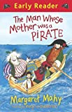 Image de The Man Whose Mother Was a Pirate (Early Reader) (English Edition)