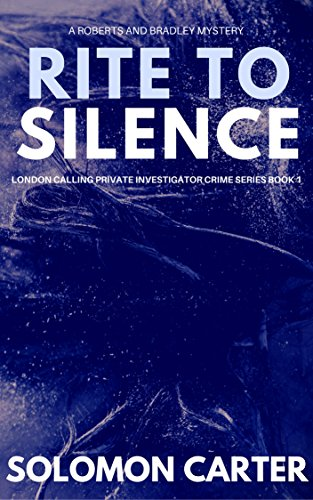 Rite To Silence: London Calling Private Investigator Crime Thriller Series Book 1