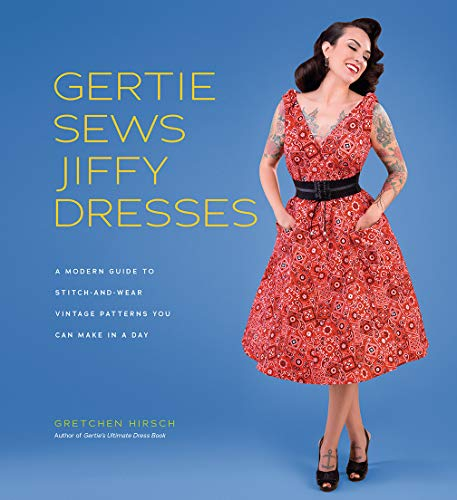 5638b62613b Gertie Sews Jiffy Dresses  A Modern Guide to Stitch-and-wear Vintage  Patterns