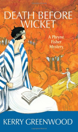 Death Before Wicket: A Phyryne Fisher Mystery (Phryne Fisher Mysteries)
