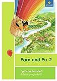 Fara und Fu - Ausgabe 2013: Spracharbeitsheft 2 SAS