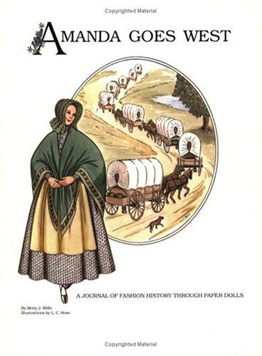 Amanda Goes West: A Journal of Fashion History Through Paper Dolls (The Amanda Series, Bk. 1) Bk Fashion