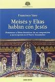 MOISÉS Y ELÍAS HABLAN CON JESÚS (Estudios Bíblicos)