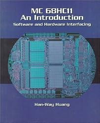 MC 68HC11 - An Introduction: Software and Hardware Interfacing