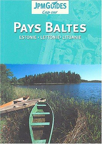 Pays Baltes : Estonie, Lettonie, Lituanie