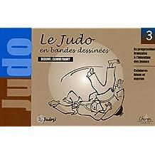 Le judo en bandes dessinées. Tome 3, La progression française à l'intention des jeunes : Ceintures bleue et marron