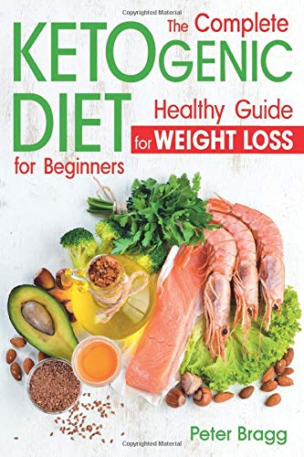 The Complete Ketogenic Diet for Beginners: Healthy Guide for Weight Loss (Complete Book Of Thai Cooking)