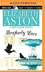Brotherly Love (Mountjoys) by Elizabeth Aston (2015-05-26)