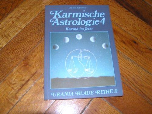 Karmische Astrologie Bd. 4: Karma im Jetzt