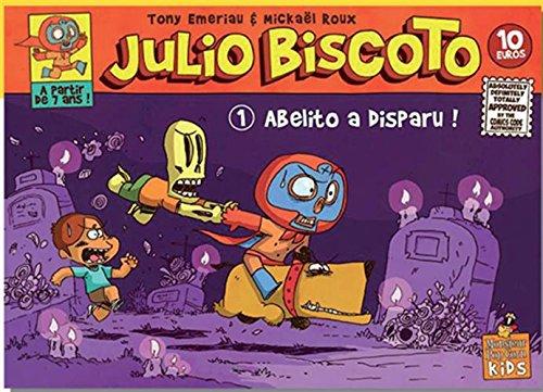Julio Biscoto (1) : Abelito a disparu !