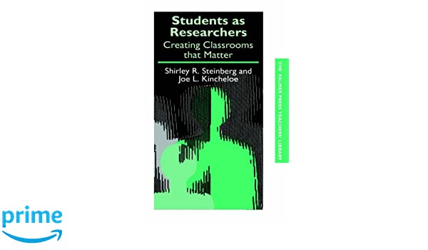 Students as researchers : creating classrooms that matter in SearchWorks catalog
