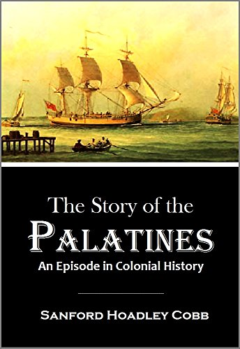 The Story of the Palatines An Episode in Colonial History (1897) (English Edition)
