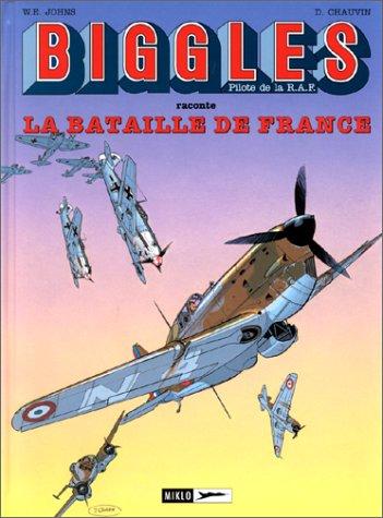 Biggles, tome 8 : La Bataille de France