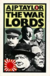 The War Lords: Mussolini; Hitler; Churchill; Stalin; Roosevelt; War Lords Anonymous