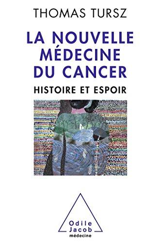 La Nouvelle Médecine du cancer: Histoire et espoir
