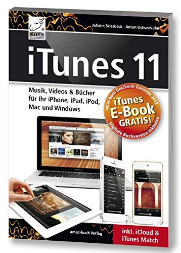 itunes-11-musik-videos-bucher-fur-ihr-iphone-ipad-ipod-mac-und-windows-inkl-icloud-itunes-match-inkl