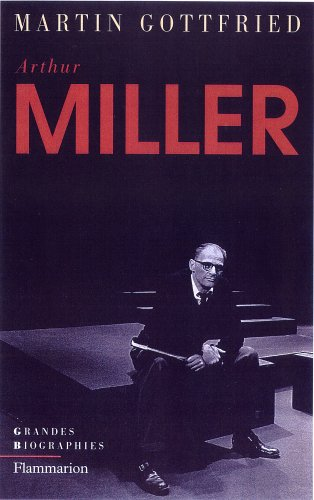 Arthur Miller par Martin Gottfried